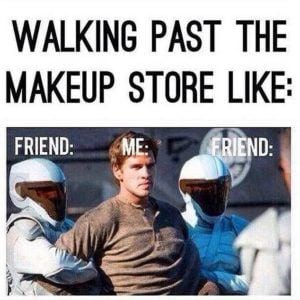 walking past the makeup store